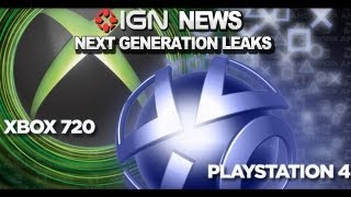 IGN News - Xbox 720 and PlayStation 4 Secrets Allegedly Leaked