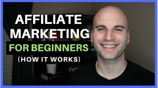 Affiliate Marketing For Beginners (HOW It Works)