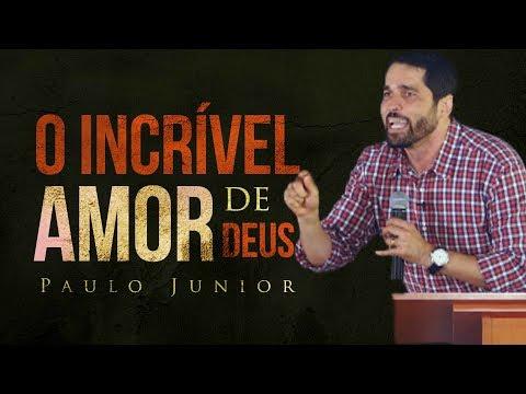 O Incrível Amor de Deus - Paulo Junior