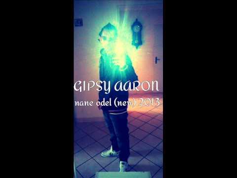 Gipsy Aaron - Nane Odel New 2013 (Vlastní Tvorba)