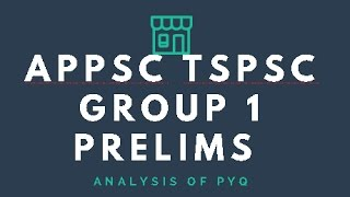 APPSC TSPSC Group 1 Prelims (Screening)Online Classes - Analysis of Previous Year Questions