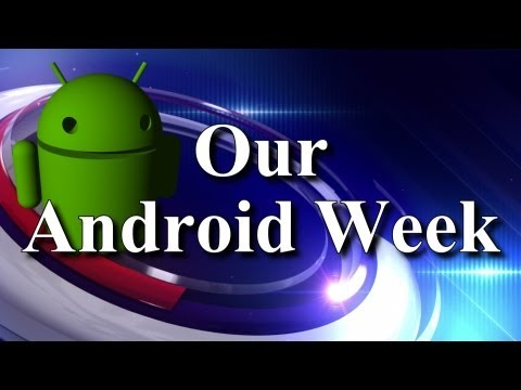 Our Android Week: Episode 1 1/7/2013