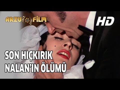 Eski Filmler - Son Hıçkırık - Nalan'ın Ölümü ve Yiğeni Handan'ın Gelmesi