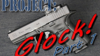 Project Glock Part 1