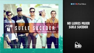 Suele Suceder - Piso21 ft Nicky Jam | Video con Letra