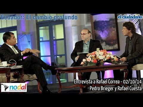 Entrevista a Rafael Correa - Ecuador: El cambio profundo 02/10/14 - Pedro Brieger y Rafael Cuesta