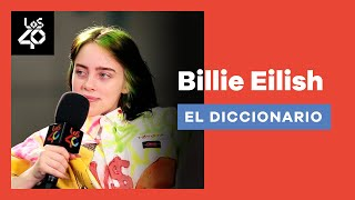 The Billie Eilish Dictionary: What do Rosalía, money and teen idol mean to her? | LOS40