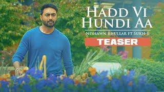 Song Teaser ► Hadd Vi Hundi Aa: Nishawn Bhullar   Releasing 1 December 2017