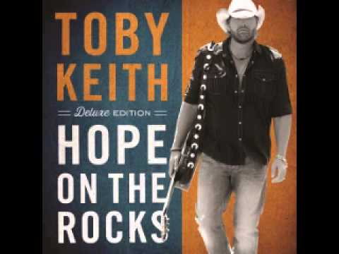 Toby Keith - Hope On The Rocks (Hope On The Rocks)