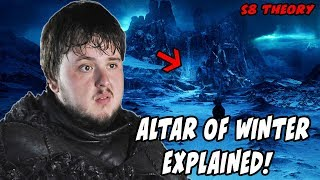 Altar Of Winter Theory EXPLAINED! Game Of Thrones Season 8 SPOILERS