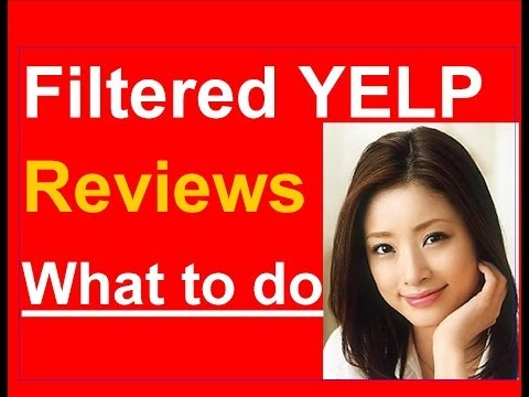 Filtered Yelp Reviews   7 Tips To Keep Your Yelp Reviews From Getting Filtered   Removed Unfiltered