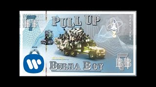 Burna Boy - Pull Up (Official Audio)