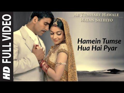 Hamein Tumse Hua Hai Pyar Full Song Ab Tumhare Hawale Watan...