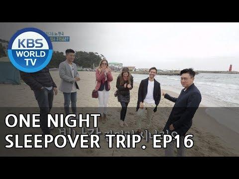One Night Sleepover Trip I 하룻밤만 재워줘 – Ep.16 [ENG/2018.06.26]