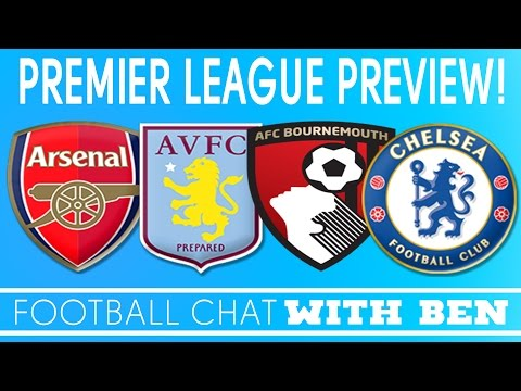 Premier League Preview | #AFC, #AVFC, #AFCB, #CFC | Football Chat with Ben | DoctorBenjyFM