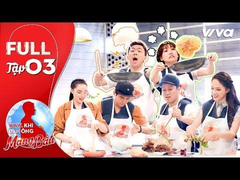 Khi Đàn Ông Mang Bầu | Tập 3 Full HD: Trường Giang trổ tài nấu ăn làm Kỳ Vĩ, Thành Ri bất ngờ | khi đàn ông mang bầu