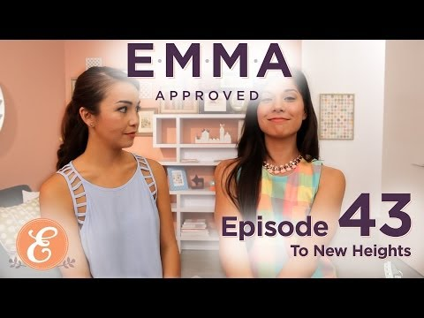 To New Heights - Emma Approved Ep: 43