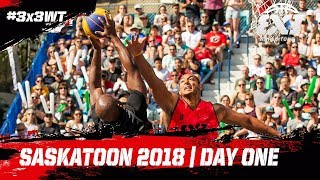 FIBA 3x3 World Tour - Saskatoon Masters 2018 | Day One | Re-Live