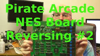 Reverse Engineering Unlicensed NES Arcade Board #2