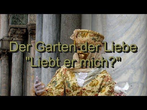 "Garten der Liebe: ""Liebt er mich?"""