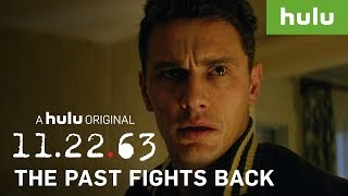 Every Time The Past Fights Back • 11.22.63 on Hulu