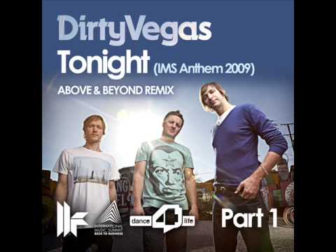 Official - Dirty Vegas - Tonight (IMS Anthem 2009) - Above & Beyond Remix