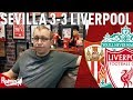 No Leadership.   Sevilla v Liverpool 3-3   Chris' Match Reaction