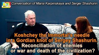 Koshchey the Immortal's needle in a Gordian knot of Sergey Shashurin. Film of Maria Karpinskaya.