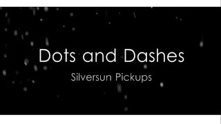 Dots and Dashes - Silversun Pickups [Lyrics] (HD)