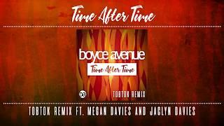 Boyce Avenue - Time After Time (Tobtok Remix) ft. Megan Davies & Jaclyn Davies