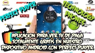 [[APLICACION]] [[Ver TV de PAGA]] [[TOTALMENTE GRATIS]] en [[ANDROID]] con [[PERFECT PLAYER]]