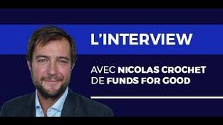 L'interview - Gestion de Fortune - Funds for Good, des fonds à impact social local