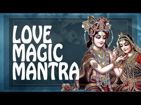 ♥ LOVE MAGIC MANTRA ♥ Most Powerful mantra - Feel True love & passion - Powerful Mantras
