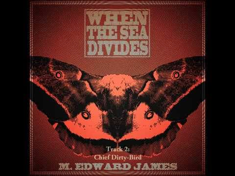 WHEN THE SEA DIVIDES - Full album by M. Edward James