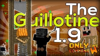 The Guillotine V2 with only one command block. ( Minecraft 1.9 - 1.10 )