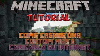 [Minecraft - Tutorial] Come creare una Custom Map e caricarla su Internet