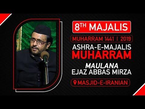 8th Majlis | Maulana Mirza Ejaz Abbas | Masjid e Iranian | 8th Muharram 1441 Hijri | 7 Sept. 2019