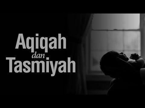 Ceramah Singkat: Aqiqah dan Tasmiyah - Ustadz Khairullah Anwar Luthfi, Lc