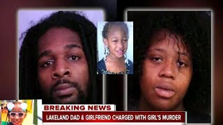 Florida Dad & Stepmom Face Charges In Death Of 6-year-old girl.