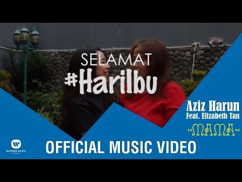 AZIZ HARUN feat ELIZABETH TAN - Mama (Music Video for #HariIbu)