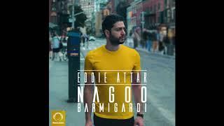 "Eddie Attar - ""Nagoo Barmigardi"" OFFICIAL AUDIO"