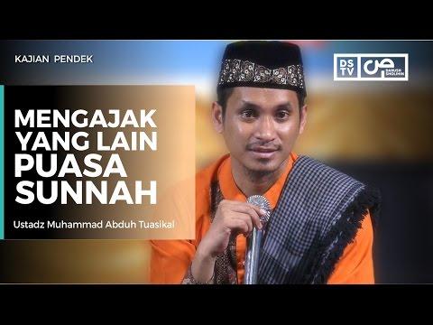 Mengajak Yang Lain Puasa Sunnah - Ustadz M Abduh Tuasikal