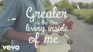 MercyMe - Greater (Official Lyric Video)