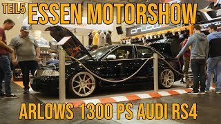 Essen Motorshow 2018 Teil 5 | Arlows 1300PS Audi RS4 Limo | Aulitzky Tuning