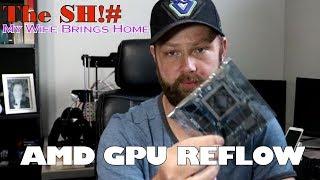 The Sh!# My Wife Brings Home - AMD GPU Reflow #3