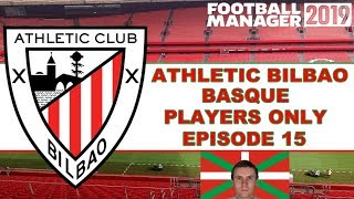 Football Manager 2019 | Athletic Bilbao | Basque Players Only - Episode 15 (Fixtures + Beşiktaş)
