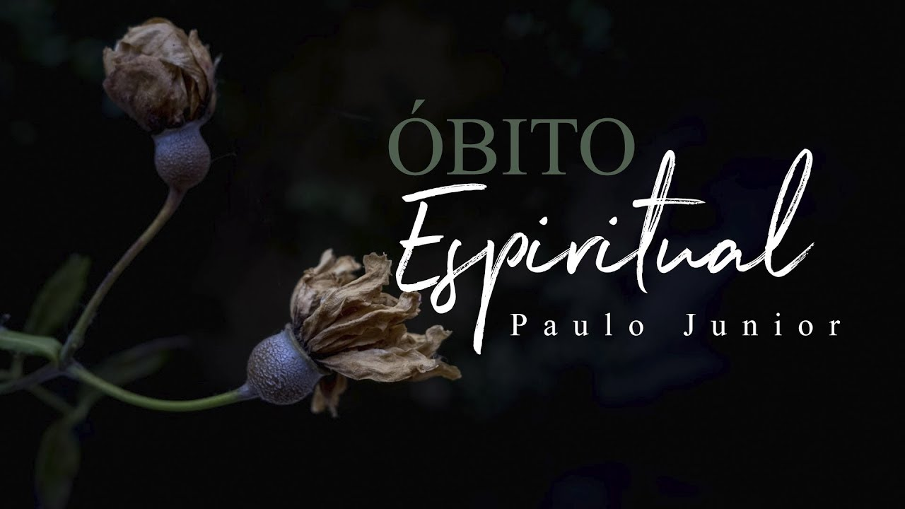 Óbito Espiritual - Paulo Junior