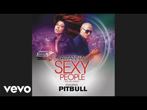 Arianna feat. Pitbull - Sexy People (The Fiat Song) (Audio)