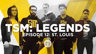 TSM: LEGENDS - Season 5 Episode 12 - St. Louis