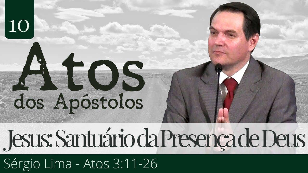 10. Jesus Cristo: Santuário da Presença de Deus - Sérgio Lima